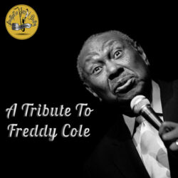 A TRIBUTE TO FREDDY COLE